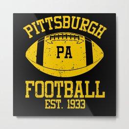 Pittsburgh Football Fan Gift Present Idea Metal Print