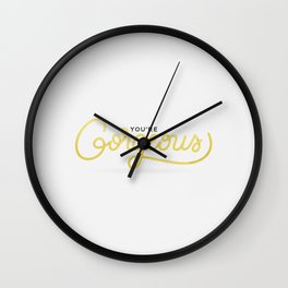 You're Gorgeous (White Edition) Wall Clock