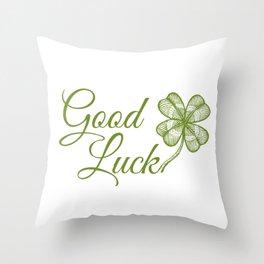 Good luck! Throw Pillow