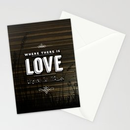 WHERE THERE IS LOVE THERE IS LIFE Stationery Cards