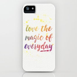 Magic of Everyday iPhone Case