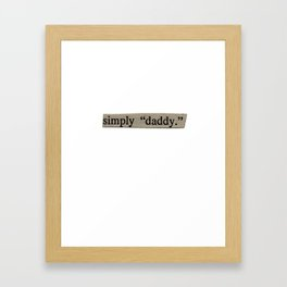 "Simply ""Daddy"" Framed Art Print"
