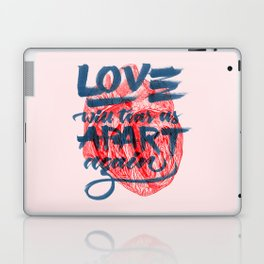 Love will tear us apart. Laptop & iPad Skin