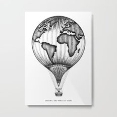 EXPLORE. THE WORLD IS YOURS. Metal Print