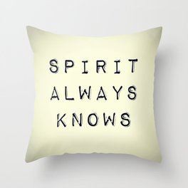 Spirit Always Knows Throw Pillow