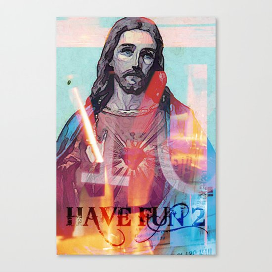 have fun 2 _  jesus Canvas Print