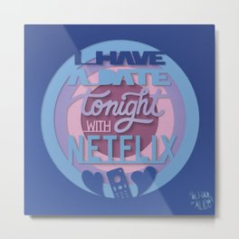 Date with Netflix Metal Print