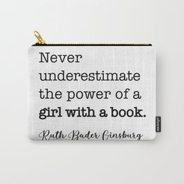 Never underestimate the power of a girl with a book. Carry-All Pouch