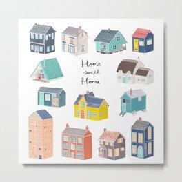 Home Sweet Home - Little Houses Print Metal Print