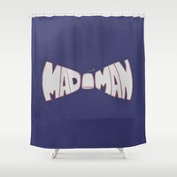 fez Shower Curtains featuring Mad Man by The Crafty Geekette