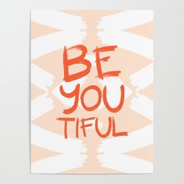Be-You-Tiful #society6 #motivational Poster