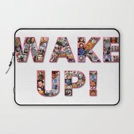 WAKE UP!  Laptop Sleeve