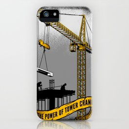 The Power of Tower Crane iPhone Case