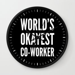 World's Okayest Co-worker (Black & White) Wall Clock