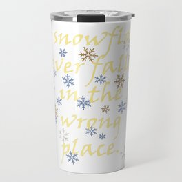 No Snowflake Ever Falls In The Wrong Place Zen Proverb Travel Mug