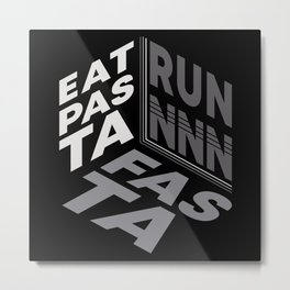 Eat Pasta Run Fasta Funny Running Shirt Metal Print