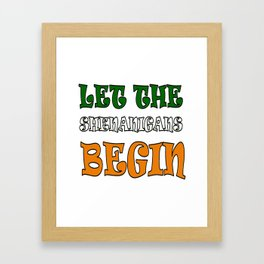 Let The Shenanigans Begin St Paddys Day Framed Art Print