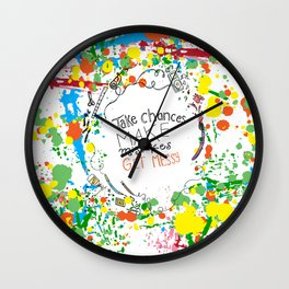 Miss Frizzles mantra ...take chances make mistakes get messy Wall Clock