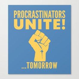 Procrastinators Unite Tomorrow (Blue) Canvas Print