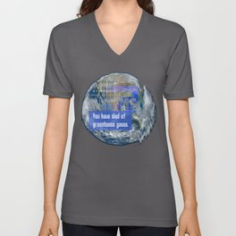 You Have Died of Greenhouse Gases Unisex V-Neck