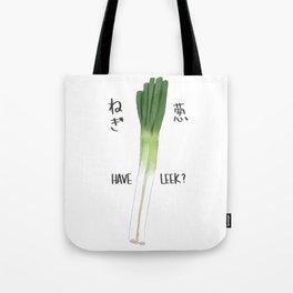 Have Leek? Tote Bag