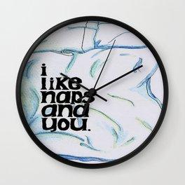 I Like You and Naps.  Wall Clock