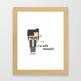 I'm with stooopid Framed Art Print