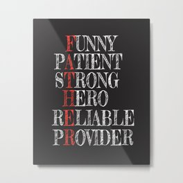 Father Print - funny patient strong hero reliable provider Metal Print