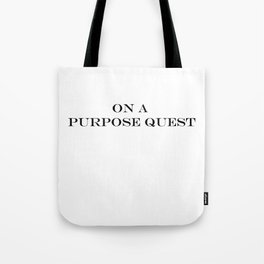 On A Purpose Quest Tote Bag