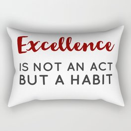 Excellence is not an act but a habit - Aristotle Greek philosophy quote Rectangular Pillow