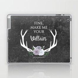 Make me your villain - The Darkling quote - Leigh Bardugo - Grey Laptop & iPad Skin