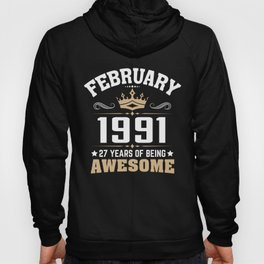 February 1991 27 years of being awesome Hoody