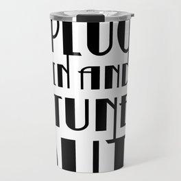 Plug In Tune Out Travel Mug
