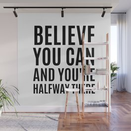 Believe You Can and You're Halfway There Wall Mural