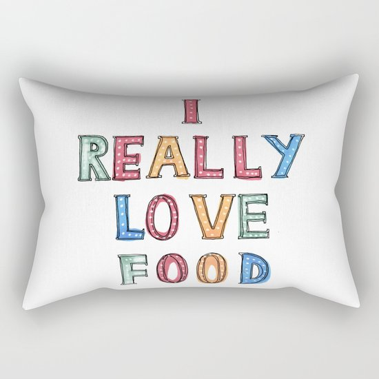 I really love food Rectangular Pillow