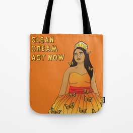 Clean Dream Act Now Tote Bag