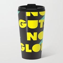 No guts No glory Metal Travel Mug