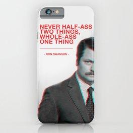 Ron Swanson - Never Half Ass iPhone Case