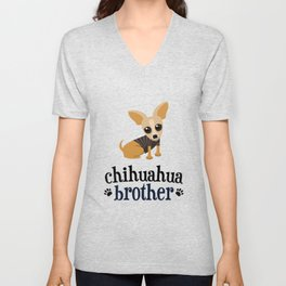 Chihuahua Brother Pet Owner Dog Lover Unisex V-Neck