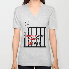 Until Every Cage Is Empty. Unisex V-Neck