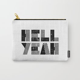 Hell Yeah motivational black and white yeh modern typographic quote poster canvas wall home decor Carry-All Pouch