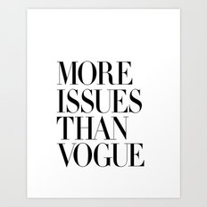More Issues Than Vogue Magazine Stylish Typography Poster Gift for Girlfriend Girl Power Art Print