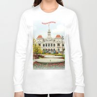 vietnam Long Sleeve T-shirts featuring saigon-vietnam by nguyenkhacthanh