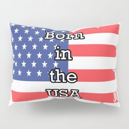 Born in the USA Pillow Sham