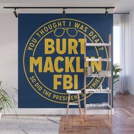 BURT FBI MACKLIN Wall Mural