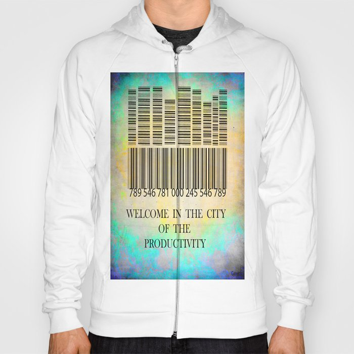 Welcome in the city of the productivity Hoody
