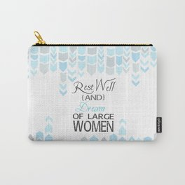 rest well and dream of large women.. princess bride funny quote Carry-All Pouch