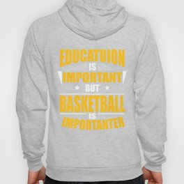 BASKETBALL IS IMPORTANTER Hoody