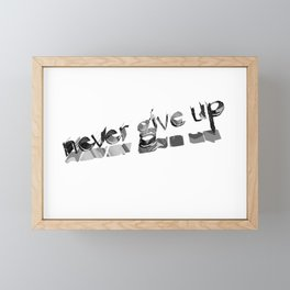 Never give up Framed Mini Art Print