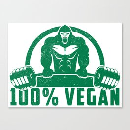 100% Vegan AF Muscle Gorilla - Funny Workout Quote Gift Canvas Print